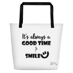 It's always a good time to smile by in love with life, white bag, black writing, black handle