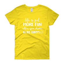 Life is just more fun when you choose to be happy by in love with life, yellow short sleeve ladies