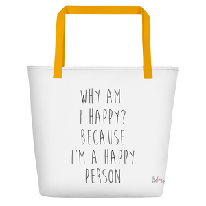 Why I'm happy? Because I'm a happy person by in love with life, white bag, black writing, yellow handle