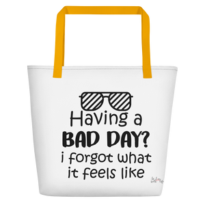 Having a bad day? I forgot what that feels like by in love with life, white bag, black writing, yellow handle