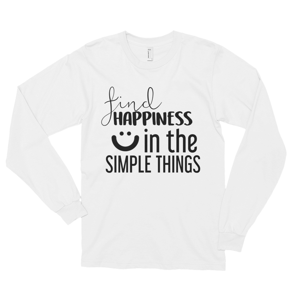 Find happiness in the simple things by in love with life, white long sleeve gentleman