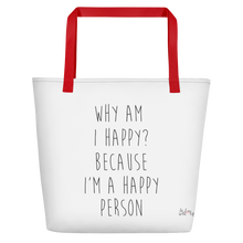 Why I'm happy? Because I'm a happy person by in love with life, white bag, black writing, red handle