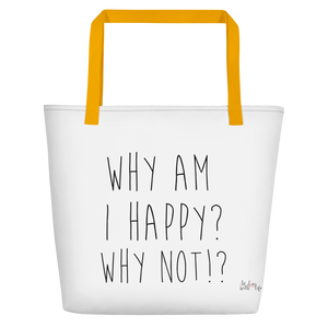 Why am I happy? Why not!? by in love with life, white bag, black writing, yellow handle