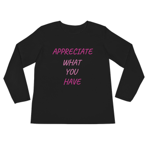 Appreciate what you have by in love with life,black long sleeve ladies front