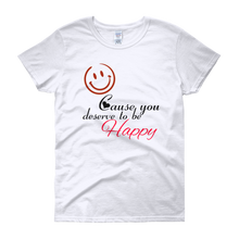 Smile cause you deserve to be happy by in love with life, white short sleeve ladies