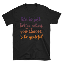 Life is just better when you choose to be grateful by in love with life, black short sleeve gentleman