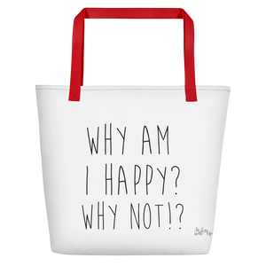 Why am I happy? Why not!? by in love with life, white bag, black writing, red handle