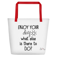 Enjoy your day, what else is there to do? by in love with life, bag, red handle