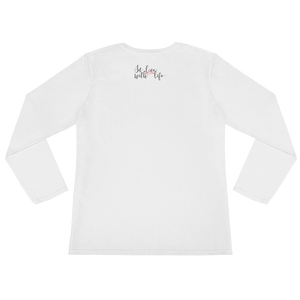I'm happy cause I'm alive. So should YOU by in love with life, white long sleeve ladies back