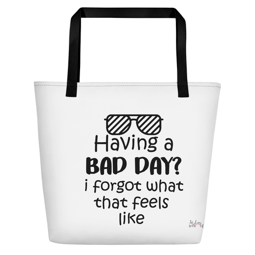 Having a bad day? I forgot what that feels like by in love with life, white bag, black writing, black handle