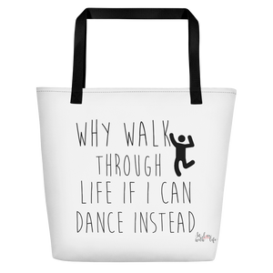 Why walk through life if I can dance instead!? by in love with life, white bag, black handle, black writing