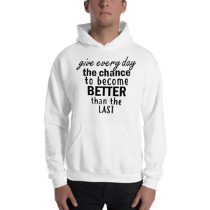 Give every day the chance to become better than the last by In love with life, hoodie/ sweatshirt gentlemen white
