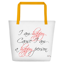 I am happy cause I am a happy person by in love with life, white bag, black/red writing, yellow handle