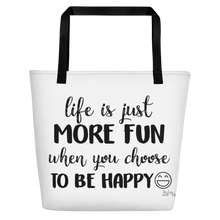 Life is just more fun when you choose to be happy by in love with life, white bag, black writing, black handle