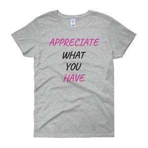 Appreciate what you have by in love with life,grey short sleeve ladies