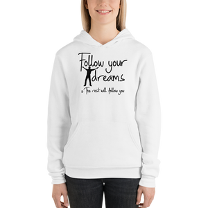 Follow your dreams & the rest will follow you by In love with life, hoodie/ sweatshirt ladies white