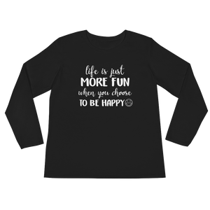 Life is just more fun when you choose to be happy by in love with life, black long sleeve ladies front