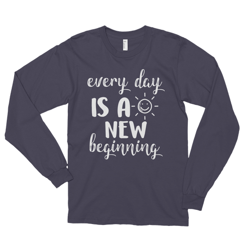 Every day is a new beginning by in love with life, asphalt long sleeve gentleman