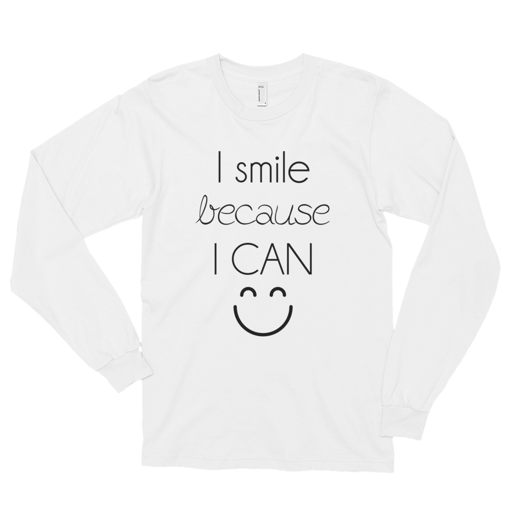 I smile because I can by in love with life, gentleman white long sleeve, black writing