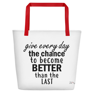 Give every day the chance to become better than the last by in love with life, white bag, black writing, red handle