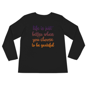 Life is just better when you choose to be grateful by in love with life, black long sleeve ladies front