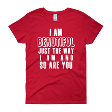 I am beautiful just the way I am & so are YOU by in love with life, red short sleeve ladies