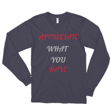 Appreciate what you have by in love with life, asphalt long sleeve gentleman