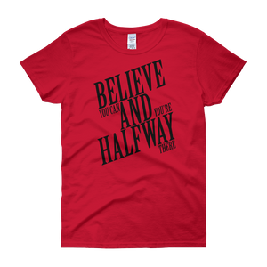 Believe you can and you're halfway there by in love with life, red short sleeve ladies
