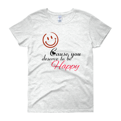 Smile cause you deserve to be happy by in love with life, white ash short sleeve ladies