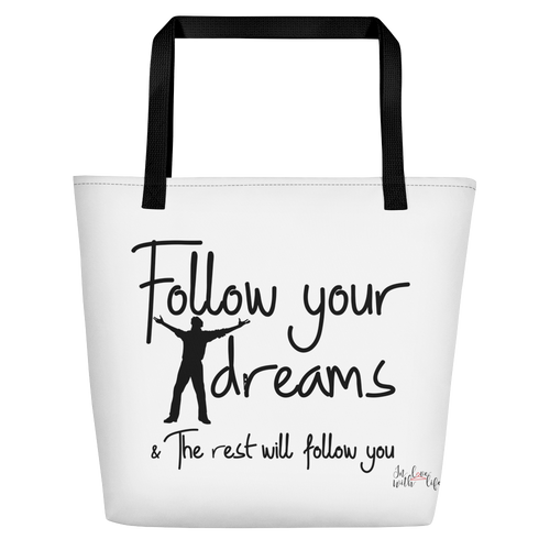 Follow your dreams & the rest will follow you by in love with life, white bag, black handle, black writing