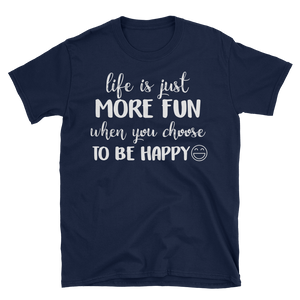 Life is just more fun when you choose to be happy