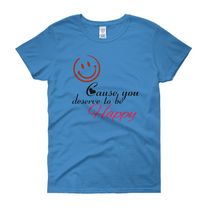 Smile cause you deserve to be happy by in love with life, sapphire blue short sleeve ladies