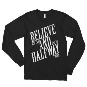 Believe you can and you're halfway there by in love with life, black long sleeve gentleman