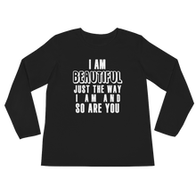 I am beautiful just the way I am & so are YOU by in love with life, black long sleeve ladies front