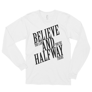 Believe you can and you're halfway there by in love with life, white long sleeve gentleman