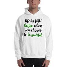 Life is just better when you choose to be grateful by In love with life, hoodie/ sweatshirt white with black and green writing