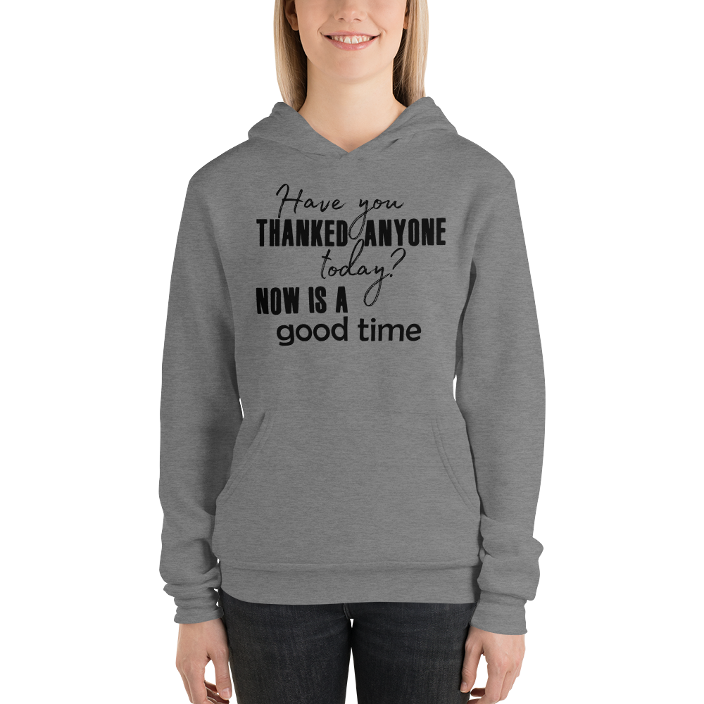 Have you thanked anyone today? NOW is a good time by In love with life, hoodie/ sweatshirt ladies, dark heather