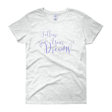 Follow your dreams by in love with life, ash white short sleeve ladies