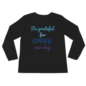 Be grateful for every new day by in love with life, black long sleeve ladies front