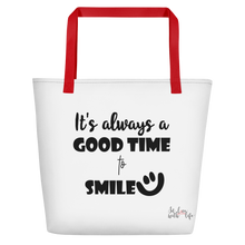 It's always a good time to smile by in love with life, white bag, black writing, red handle