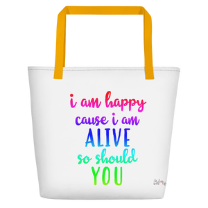 I'm happy cause I'm alive. So should YOU by in love with life, white bag, multi-colored writing, yellow handle