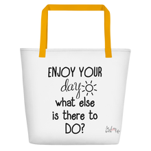 Enjoy your day, what else is there to do? by in love with life, bag, yellow handle