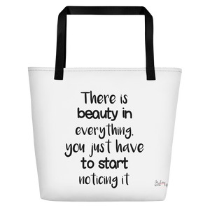 There is beauty in everything. You just have to start noticing it by in love with life, white bag, black writing, black handle