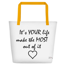 It's YOUR life make the MOST out of it by in love with life, white bag, yellow handle, black writing