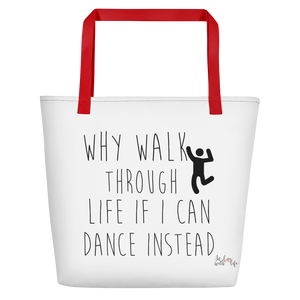 Why walk through life if I can dance instead!? by in love with life, white bag, red handle, black writing