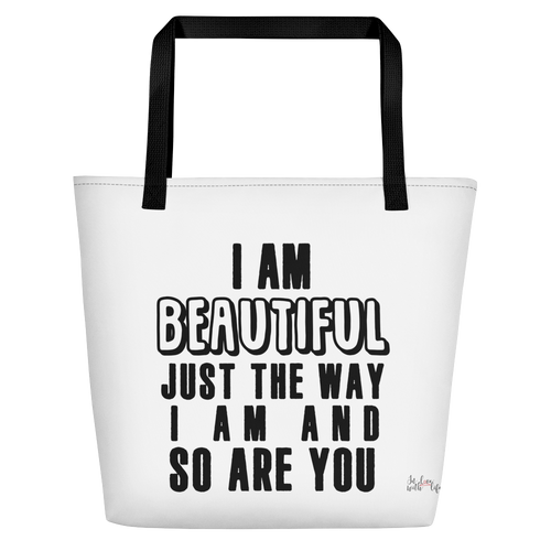 I am beautiful just the way I am & so are YOU by in love with life, white bag, black writing, black handle