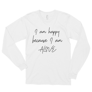 I am happy because I am alive by in love with life, gentleman white long sleeve black writing