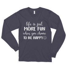 Life is just more fun when you choose to be happy by in love with life, asphalt long sleeve gentleman
