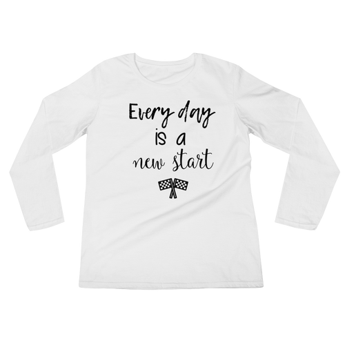 Every day is a new start by in love with life, ladies long sleeve, black writing front