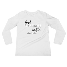 Find happiness in the details by in love with life, ladies white long sleeve, black writing front